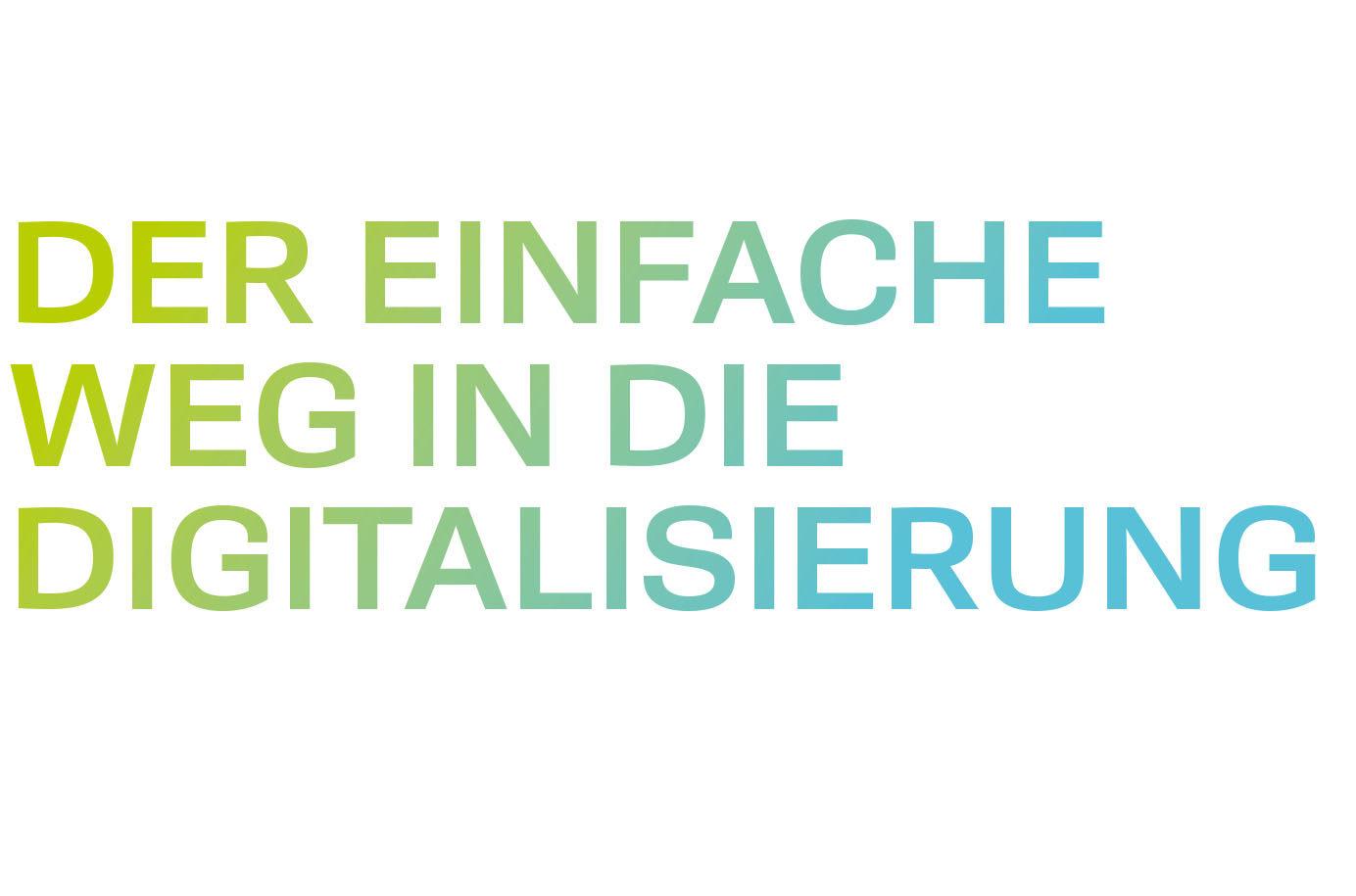 Der einfache Weg in die Digitalisierung